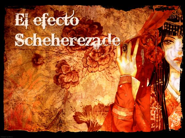 Efecto Scheherezade