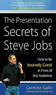 ":""The Presentation Secrets of Steve Jobs: How to Be Insanely Great in Front of Any Audience"""