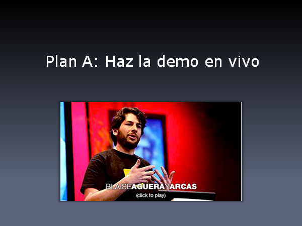 Plan A: Haz la demo en vivo