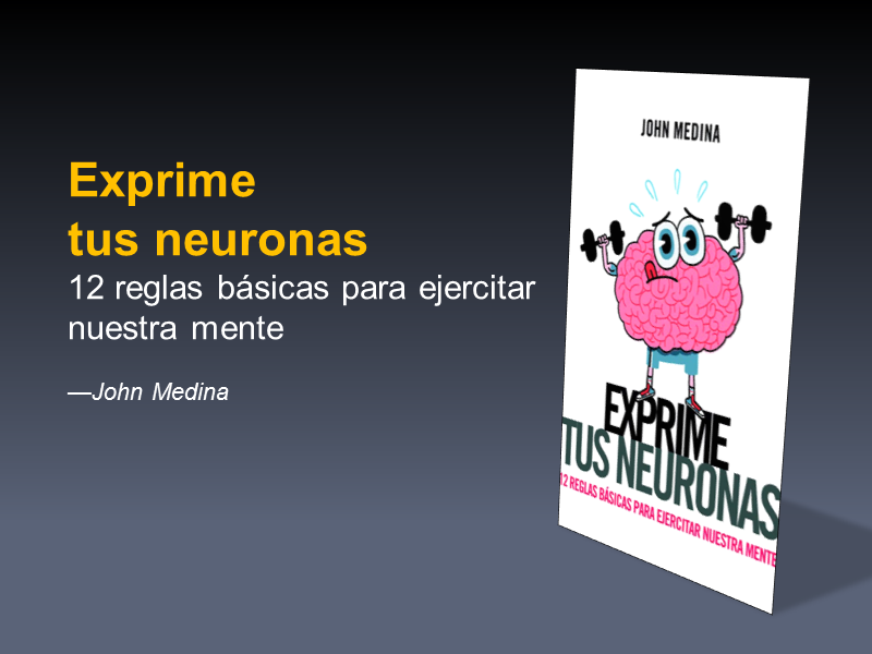 Exprime tus neuronas 12 reglas b sicas para ejercitar la - Libros para relajar la mente ...