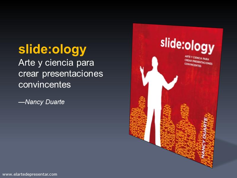 Slide:ology, Arte y ciencia para crear presentaciones convincentes de Nancy duarte