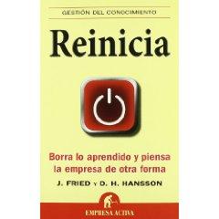 """""""Reinicia: Borra lo aprendido y piensa la empresa de otra forma"""""""