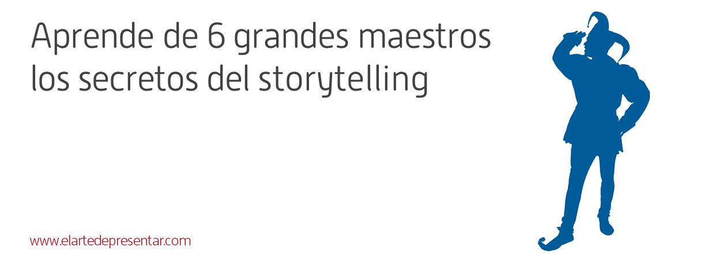 Aprende de 6 grandes maestros los secretos del storytelling