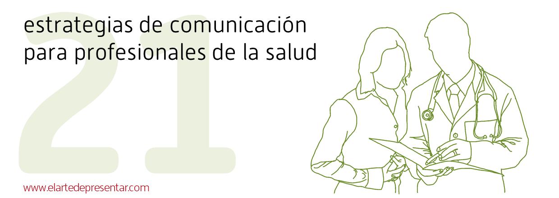 Salud.png: 21 estrategias de comunicación para profesionales de la salud