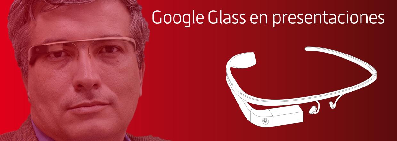 Usos imaginativos de Google Glass durante una presentación