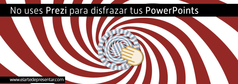 No uses Prezi para disfrazar tus PowerPoints
