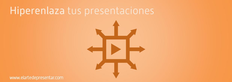 Secretos del PowerPoint: hiperenlaza tus presentaciones