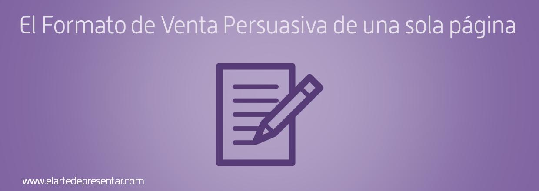 El formato de venta persuasiva de una sola página o cómo vender tu idea en cinco pasos