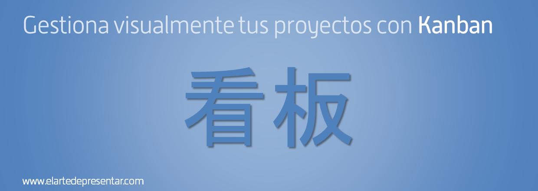 Gestiona visualmente tus proyectos con el sistema Kanban