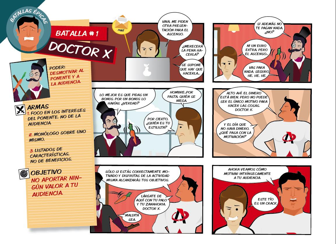 El superhéroe de las presentaciones se enfrenta en su primera batalla épica contra el desmotivador Doctor X