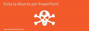 Evita la Muerte por PowerPoint con estas sencillas recomendaciones