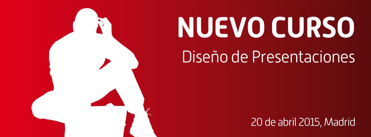 Nueva edición en abril del curso de Diseño de Presentaciones en Madrid