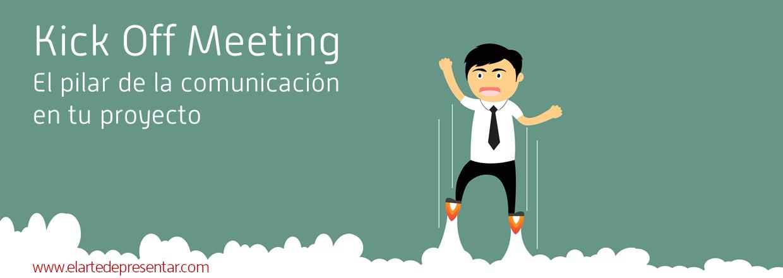 El kick-off meeting, el pilar de la comunicación en tu proyecto