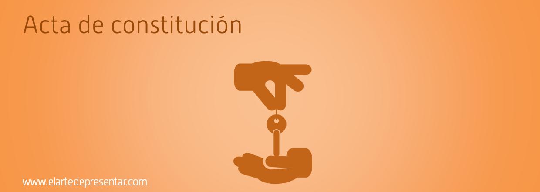 Acta de constitución: una referencia para la comunicación en tu proyecto