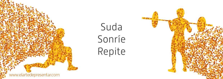 Suda, sonríe, repite