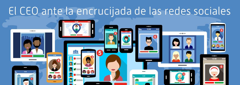 El CEO ante la encrucijada de su participación en las redes sociales – Comunicación para el Liderazgo