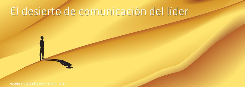 La soledad comunicativa del líder – Comunicación para el liderazgo