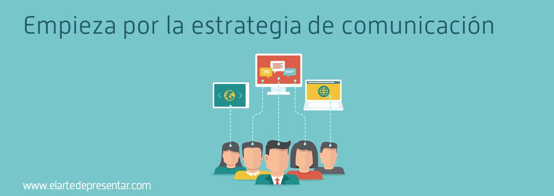 El punto de partida de todo acto comunicativo es una buena estrategia – Comunicación para el Liderazgo