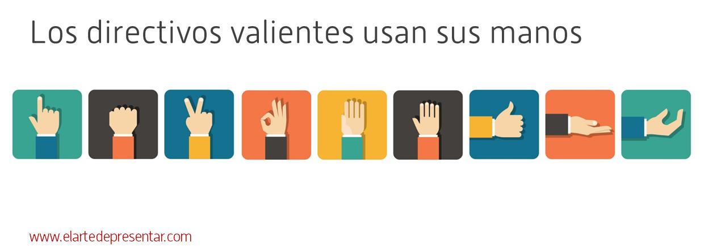 Los directivos valientes usan sus manos al hablar en público – Comunicación para el liderazgo
