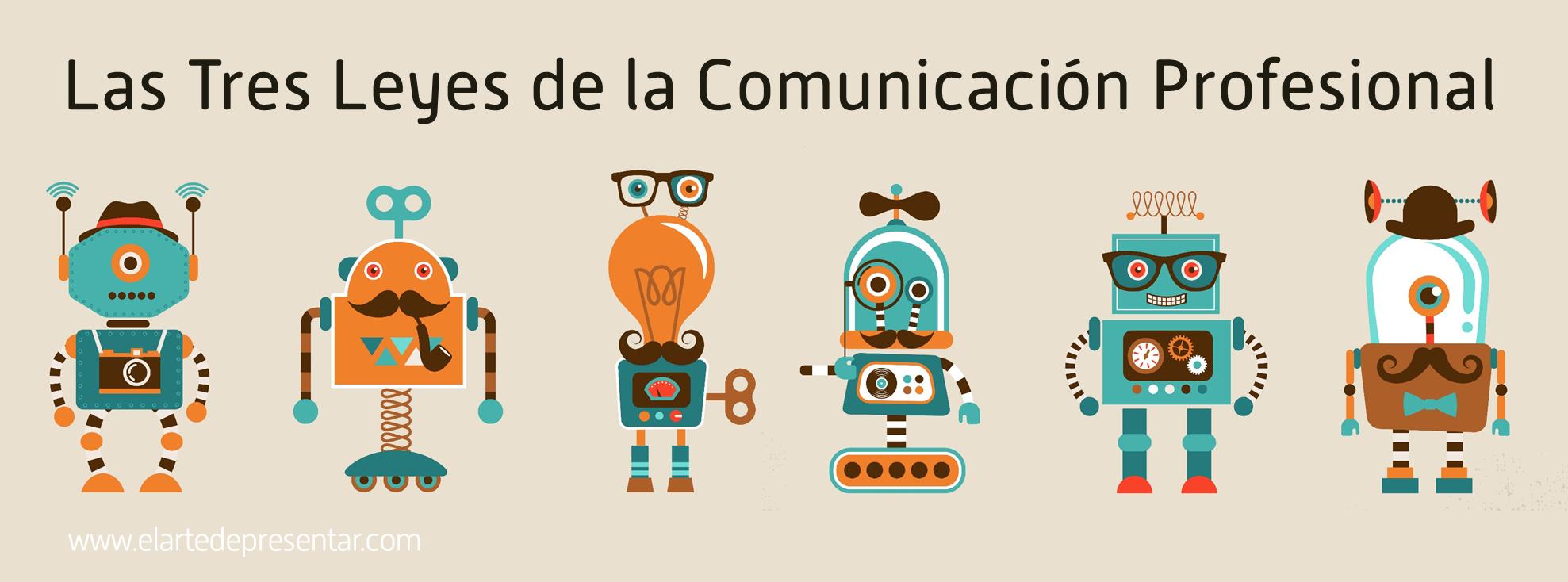 Termodinámica, Newton, Asimov y las tres leyes de la comunicación profesional eficaz – Comunicación para el liderazgo