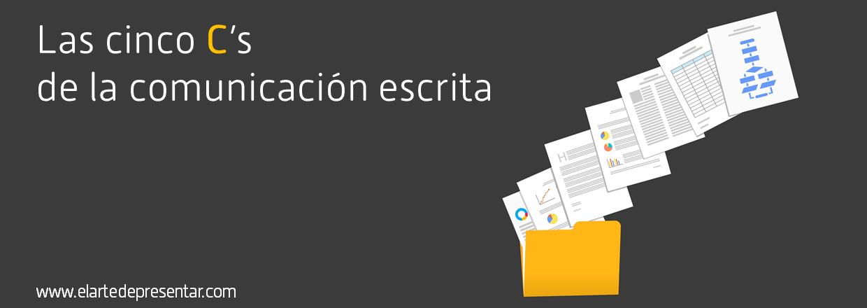 Las cinco C's de la comunicación escrita de los directivos altamente eficientes