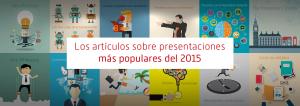 Los artículos sobre presentaciones más populares del 2015