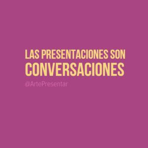 Las presentaciones son conversaciones