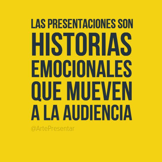 Las presentaciones son historias emocionales que mueven a la audiencia