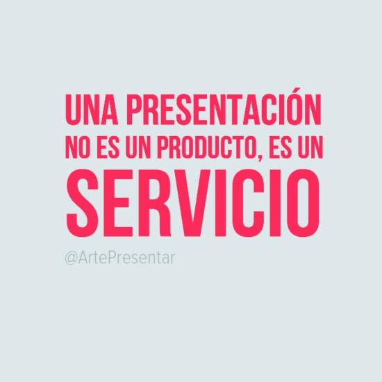 Una presentación no es un producto, es un servicio