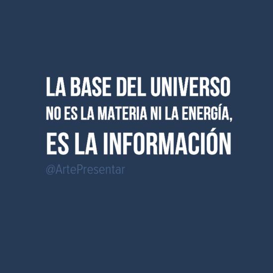 La base del universo no es la materia ni la energía, es la información