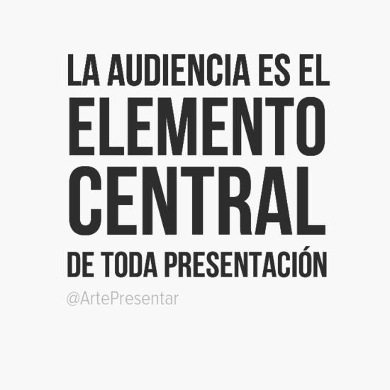La audiencia es el elemento central de toda presentación