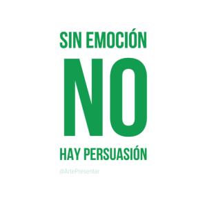 Sin emocion no hay persuasion