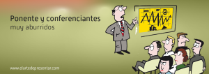 Ponentes y Conferenciantes aburridos