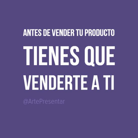 #citas Antes de vender tu producto tienes que venderte a tí