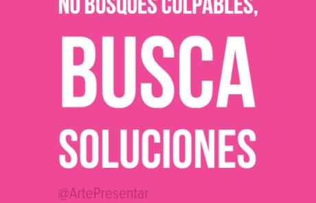 #citas No busques culpables, busca soluciones