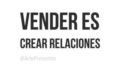 #citas Vender es crear relaciones