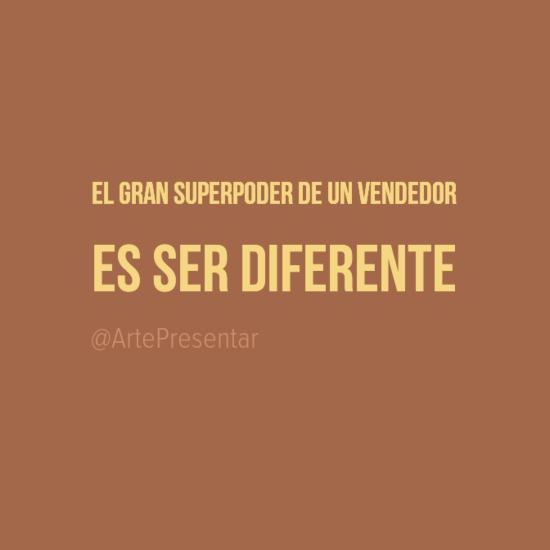 #citas El gran superpoder de un vendedor es ser diferente