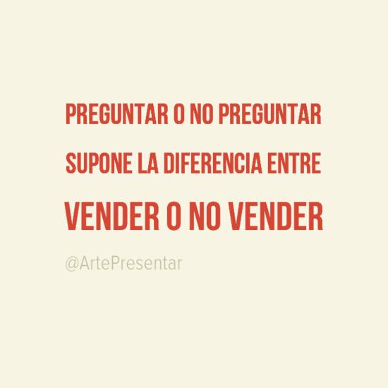 #citas Preguntar o no preguntar supone la diferencia entre vender o no vender