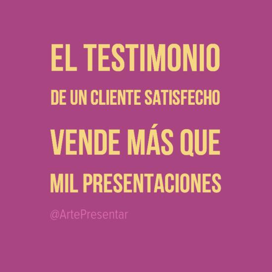 #citas El testimonio de un cliente satisfecho vende más que mil presentaciones