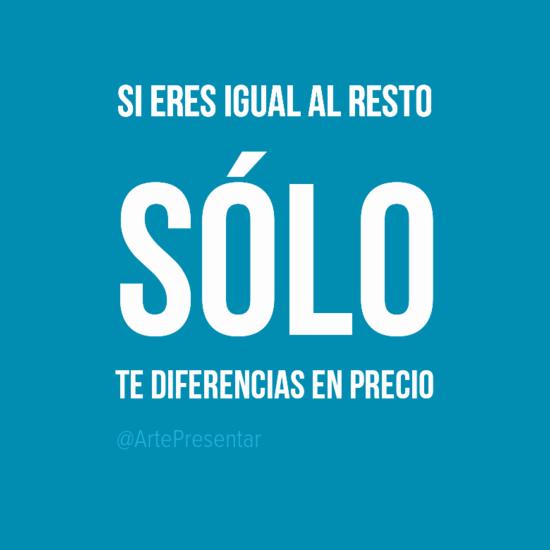 #citas Si eres igual al resto sólo te diferencias en precio