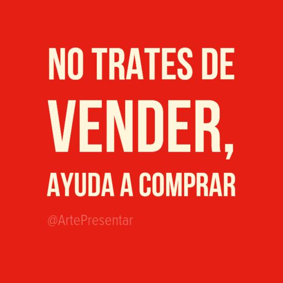 #citas No trates de VENDER, ayuda a COMPRAR