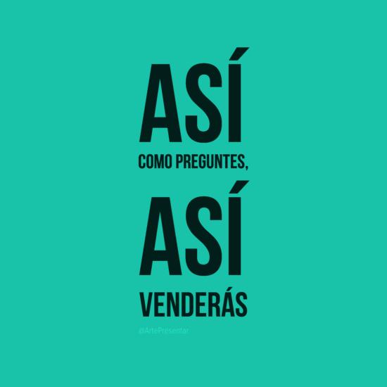 #citas Así como preguntes, así venderás