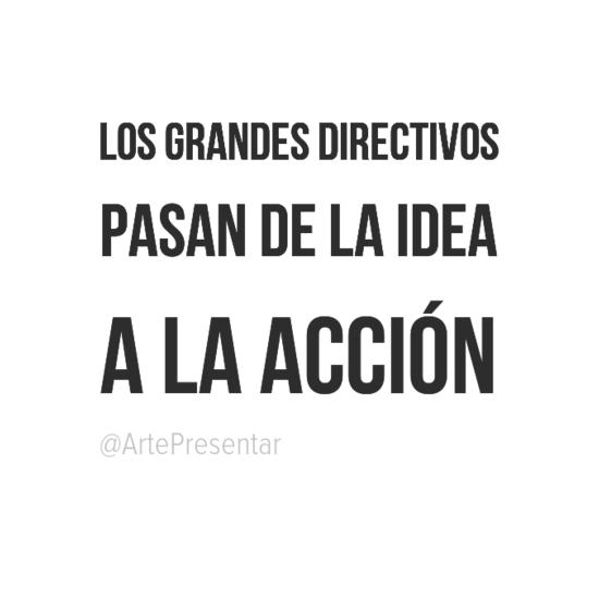 #citas Los grandes directivos pasan de la idea a la acción