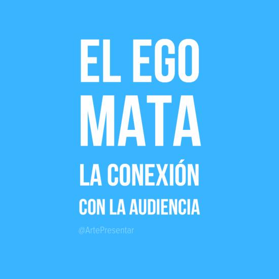 #citas El ego mata y la conexión con la audiencia