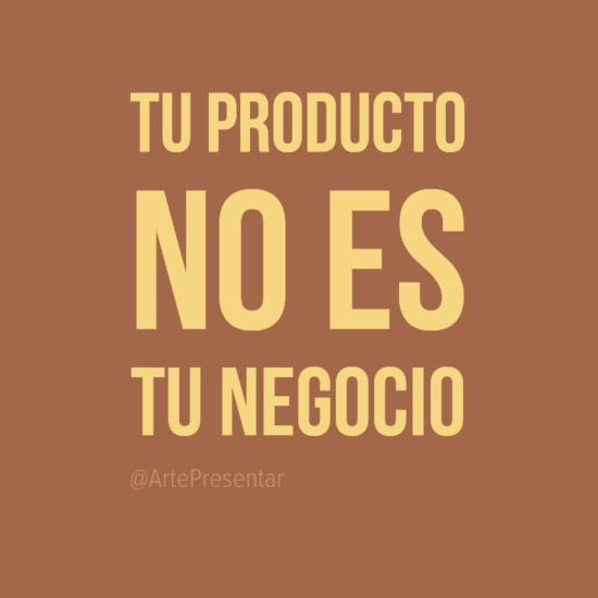 #citas Tu producto no es tu negocio
