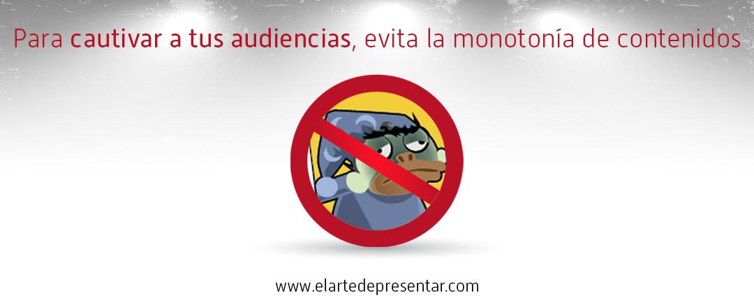 Para cautivar a tus audiencias, evita la monotonía de contenidos