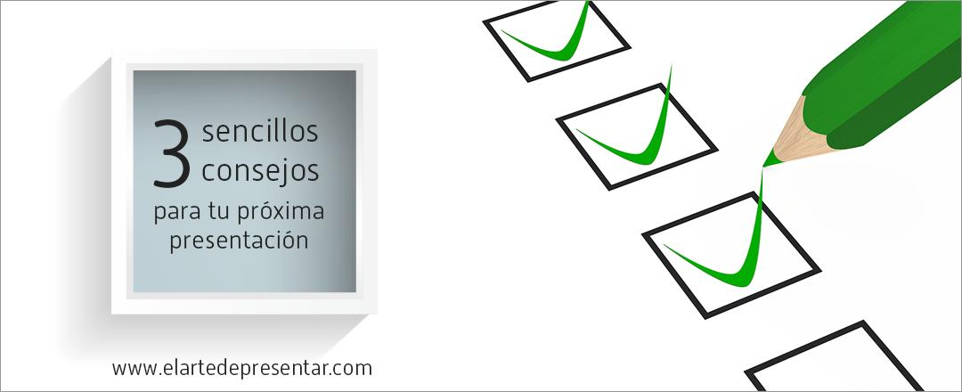 Si vas a utilizar diapositivas en tu próxima presentación, sigue estos tres sencillos consejos