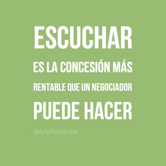 #citas Escuchar es la concesión más rentable que un negociador puede hacer