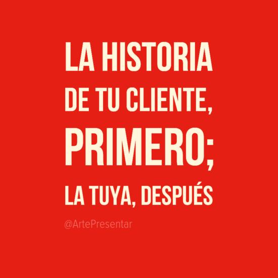 #citas La historia de tu cliente, primero; la tuya, después