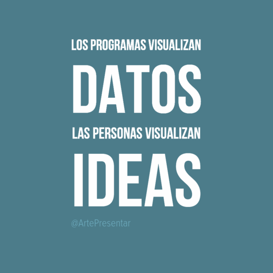 #citas Los programas visualizan datos las personas visualizan ideas